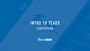 Intro to Teads Conversion
