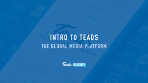 Intro to Teads The Global Media Platform