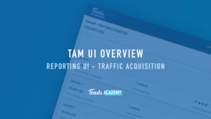 Reporting UI - Traffic Acquisition